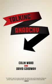 Talking Anarchy ebook by Colin Ward,David Goodway