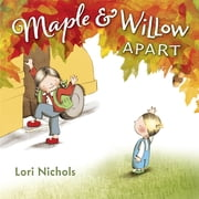 Maple & Willow Apart ebook by Lori Nichols,Lori Nichols