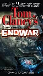 Tom Clancy's EndWar ebook by David Michaels, Tom Clancy
