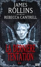 La Dernière tentation ebook by James ROLLINS