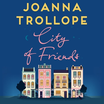 City of Friends audiobook by Joanna Trollope