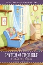 Patch of Trouble ebook by Elizabeth Craig