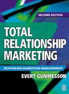 Total Relationship Marketing ebook by Evert Gummesson