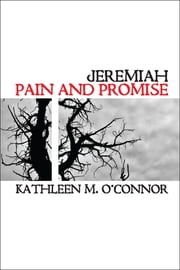 Jeremiah - Pain And Promise ebook by Kathleen M. O'Connor