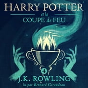 Harry Potter et la Coupe de Feu livre audio by J.K. Rowling