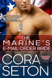 The Marine's E-Mail Order Bride ebook by Cora Seton