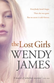 The Lost Girls ebook by Wendy James