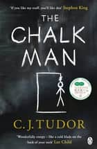 The Chalk Man - The Sunday Times bestseller. The most chilling book you'll read this year ebook by C. J. Tudor