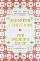 The Wedding Quilt ebook by Jennifer Chiaverini