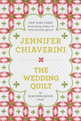 The Wedding Quilt - An Elm Creek Quilts Novel ebook by Jennifer Chiaverini