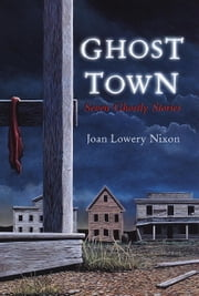 Ghost Town - Seven Ghostly Stories ebook by Joan Lowery Nixon