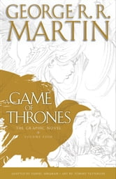 A Game of Thrones: The Graphic Novel: Volume Four ebook by George R. R. Martin,Daniel Abraham