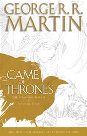 A Game of Thrones: The Graphic Novel: Volume Four ebook by George R. R. Martin
