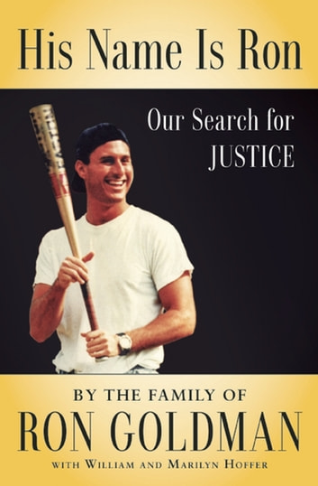 His Name Is Ron - Our Search for Justice eBook by Kim Goldman,Wiliam Hoffer,Marilyn Hoffer