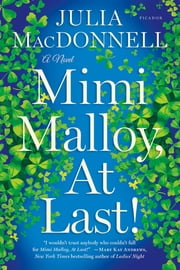 Mimi Malloy, At Last! - A Novel ebook by Julia MacDonnell
