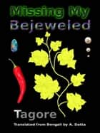 Missing My Bejeweled ebook by Rabindranath Tagore