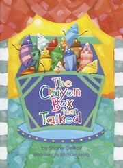 The Crayon Box that Talked ebook by Shane Derolf,Michael Letzig