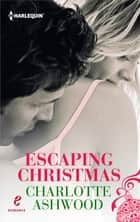 Escaping Christmas ebook by Charlotte Ashwood