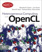 Heterogeneous Computing with OpenCL - Revised OpenCL 1.2 Edition ebook by Benedict Gaster, Lee Howes, David R. Kaeli,...