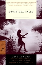 South Sea Tales ebook by Jack London,Tony Horwitz,Christopher Gair