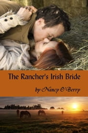 The Rancher's Irish Bride ebook by Nancy Oberry