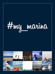 #my_marina - Le coste in Europa raccontate per immagini / European coasts through images ebook by AA. VV.