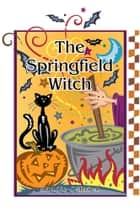 The Springfield Witch ebook by Mandie O'Brien