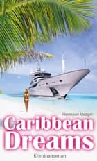 Caribbean Dreams eBook by Hermann Mezger