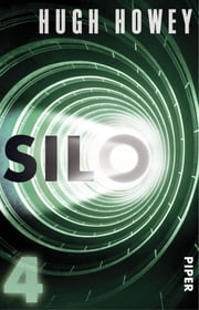 Silo 4 - Roman ebook by Hugh Howey, Johanna Nickel, Gaby Wurster