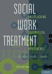 Social Work Treatment - Interlocking Theoretical Approaches ebook by