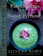 Purple Citrus and Sweet Perfume ebook by Silvena Rowe
