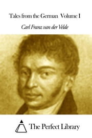 Tales from the German  Volume I ebook by Carl Franz van der Velde