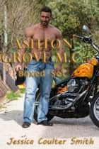 Ashton Grove M.C. (Boxed Set) ebook by Jessica Coulter Smith