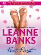 Feet First ebook by Leanne Banks