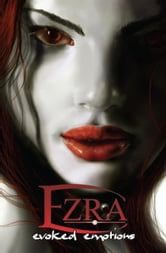 Ezra: Evoked Emotions ebook by Sean O'Reilly
