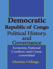 Democratic Republic of the Congo Political History.and Governance ebook by Martins Odinga