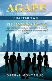 Agape (AH-GAH-PEY): Chapter Two-The Inner Circle ebook by Darryl Montague
