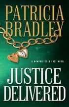 Justice Delivered ebook by Patricia Bradley