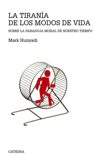 La tiranía de los modos de vida ebook by Mark Hunyadi