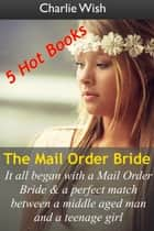 The Mail Order Bride ebook by Charlie Wish