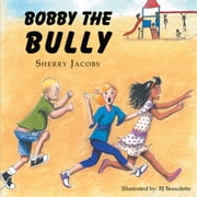 ''Bobby The Bully'' ebook by Sherry Jacobs