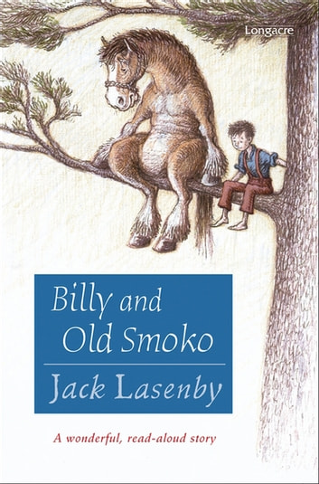Billy and Old Smoko ebook by Jack Lasenby
