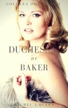 Duchessa di Baker ebook by Rachel J.Queen