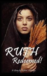 Ruth Redeemed! ebook by Sikkenga, Robert