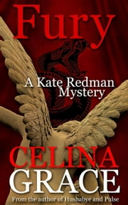 Fury (A Kate Redman Mystery: Book 11) - The Kate Redman Mysteries, #11 ebook by Celina Grace