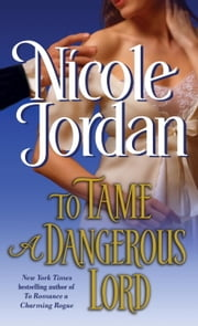 To Tame a Dangerous Lord ebook by Nicole Jordan