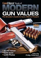 Gun Digest Book of Modern Gun Values ebook by Phillip Peterson