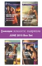Harlequin Romantic Suspense June 2015 Box Set - Colton Cowboy Protector\Cowboy of Interest\Course of Action: Crossfire\King's Ransom ebook by Beth Cornelison, Carla Cassidy, Amelia Autin