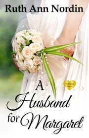 A Husband for Margaret ebook by Ruth Ann Nordin