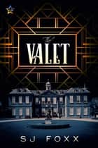 The Valet ebook by S.J. Foxx